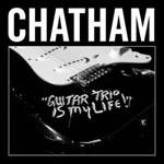 rhys chatham - guitar trio is my life
