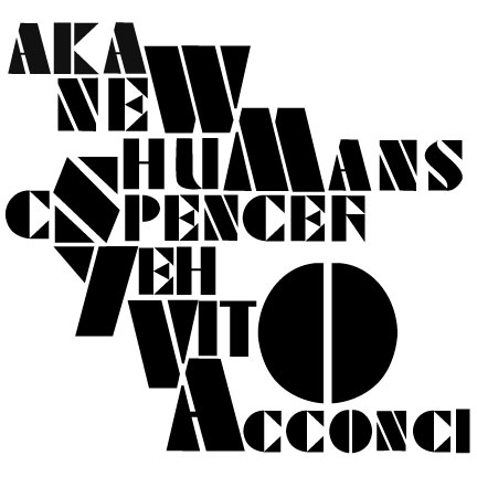 VITO ACCONCI / NEW HUMANS / C. SPENCER YEH