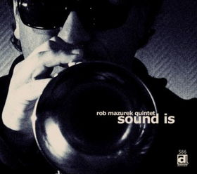 rob mazurek - Sound Is
