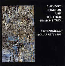 anthony braxton - the fred simmons trio - 9 Standards (Quartet) 1993