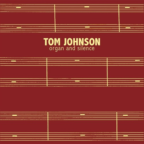 tom johnson - Organ and Silence
