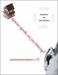 SPACES SPEAK, ARE YOU LISTENING?: EXPERIENCING AURAL ARCHITECTUR