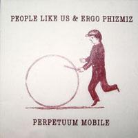 people like us - ergo phizmiz - Perpetuum Mobile