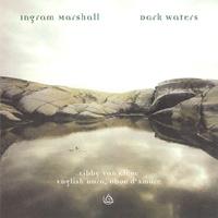 ingram marshall - Dark Waters