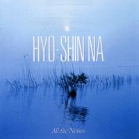 Hyo- shin Na: All the Noises