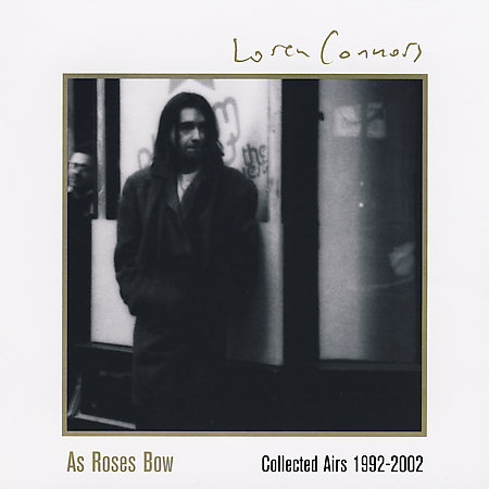 As Roses Bow: Collected Airs 1992-2002