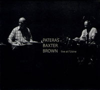 david brown - sean baxter - anthony pateras - Live at L'Usine