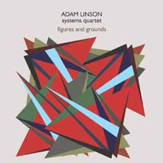 adam linson systems quartet - Figures And Grounds