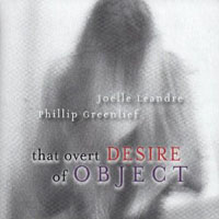joëlle lÉandre - phillip greenlief - That Overt Desire of Object