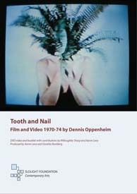 dennis oppenheim - Tooth and Nail: Film and Video 1970-1974 by Dennis Oppenheim