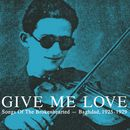 GIVE ME LOVE: SONGS OF THE BROKENHEARTED: BAGHDAD, 1925-1929