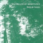 six organs of admittance - Dust & Chimes