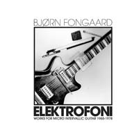 ELEKTROFONI: WORKS FOR MICRO INTERVALLIC GUITAR 1965-1978