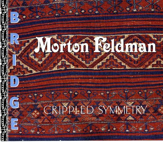 morton feldman - Crippled Symmetry