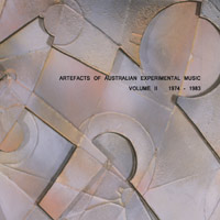 Artefacts of Australian experimental music: volume II 1974-1983