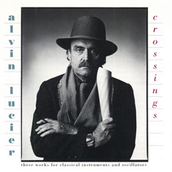 alvin lucier - Crossings