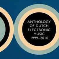 ANTHOLOGY OF DUTCH ELECTRONIC TAPE MUSIC (1999-2010)