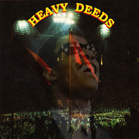 HEAVY DEEDS