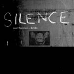 various - Silence Over Florence 1982-1984