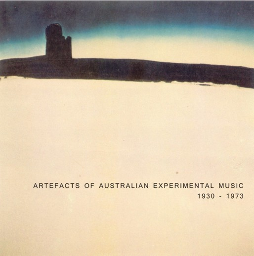 Artefacts of Australian Experimental Music: 1930 - 1973