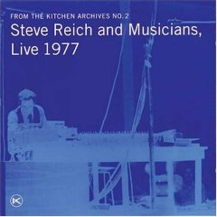 From The Kitchen Archives No. 2: Steve Reich and Musicians, Live