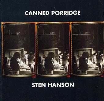 sten hanson - Canned porridge