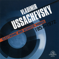 VLADIMIR USSACHEVSKY: ELECTRONIC AND ACOUSTIC WORKS 1957- 1972