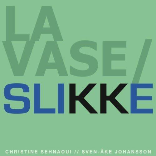 LA VASE-SLIKKE